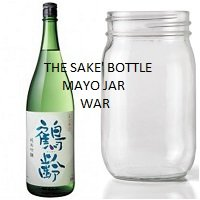 Sake' Bottle and empty Mayo jar
